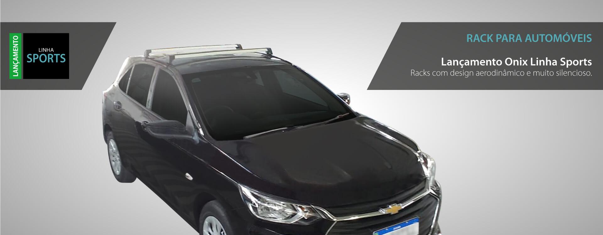 Novo rack para automóveis. Lançamento onix linha sports. Rack com design aerodinâmico e muito silencioso.